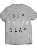 Sip Shop & Slay Women's Designer Graphic T-Shirt